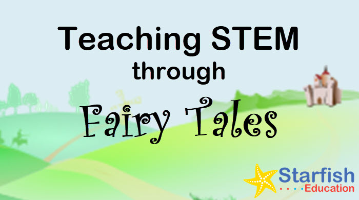 Teaching STEM through Fairy Tales- 10 Engaging Activities for Primary Students