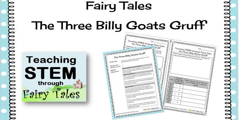 Teaching STEM through Fairy Tales: The Three Billy Goats Gruff