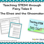 Teaching STEM through Fairy Tales II- The Elves and the Shoemaker