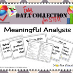 Easy Data Collection for STEM- Meaningful Analysis