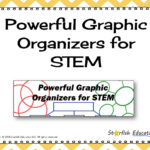 Powerful Graphic Organizers for STEM
